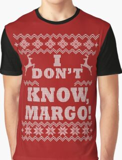 """Christmas Vacation - """"I DON'T KNOW MARGO!"""" Graphic T-Shirt"""