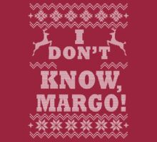 """Christmas Vacation - """"I DON'T KNOW MARGO!"""" by efnhamz"""