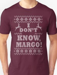 "Christmas Vacation - ""I DON'T KNOW MARGO!"" Unisex T-Shirt"