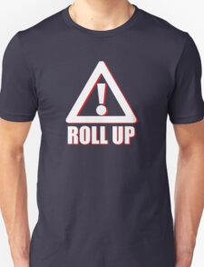 Warning Sign - Roll Up T-Shirt