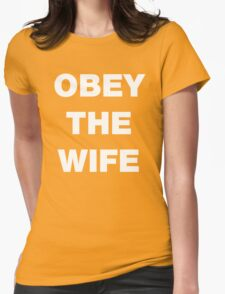 Obey The Wife Or You're Toast. T-Shirt