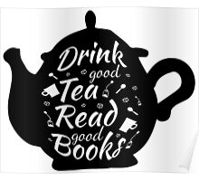 Drink good tea read good books Poster