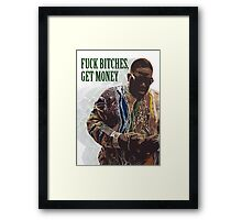 F*CK B*TCHES, GET MONEY Framed Print
