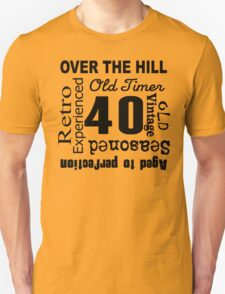 Over The Hill 40th Birthday T-Shirt