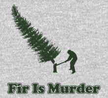 Fir Is Murder by AngryMongo
