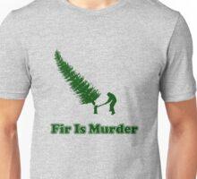 Fir Is Murder Unisex T-Shirt