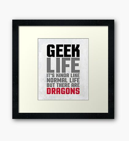 Geek Life Funny Quote Framed Print