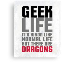 Geek Life Funny Quote Canvas Print