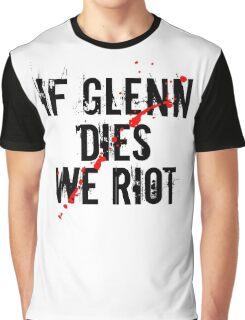 IF GLENN DIES WE RIOT Graphic T-Shirt