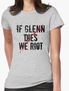 IF GLENN DIES WE RIOT Womens Fitted T-Shirt