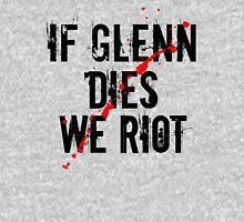 IF GLENN DIES WE RIOT T-Shirt