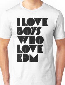I Love Boys Who Love EDM (Electronic Dance Music) [light] Unisex T-Shirt