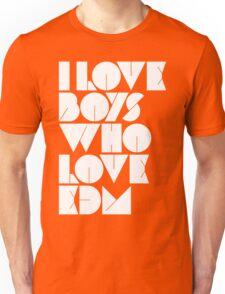 I Love Boys Who Love EDM (Electronic Dance Music)  Unisex T-Shirt