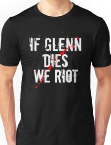 IF GLENN DIES WE RIOT Unisex T-Shirt