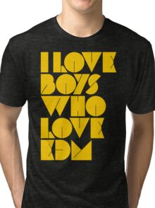 I Love Boys Who Love EDM (Electronic Dance Music) [Mustard] Tri-blend T-Shirt