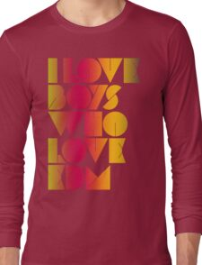 I Love Boys Who Love EDM (Electronic Dance Music) [special edition] Long Sleeve T-Shirt