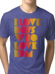 I Love Boys Who Love EDM (Electronic Dance Music) [special edition] Tri-blend T-Shirt