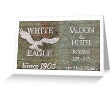 The White Eagle Saloon & Hotel  Greeting Card