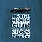It's the duck's guts... sucks nitro! by Mark Will