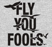 Fly You Fools by hussainyasso