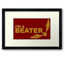 I'm a Beater - Yellow ink Framed Print