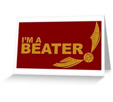 I'm a Beater - Yellow ink Greeting Card