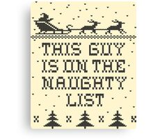 This guy is on the naughty list Canvas Print