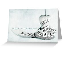 how far is far enough? Greeting Card