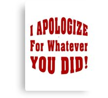 Apology For What You Did Canvas Print