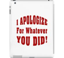 Apology For What You Did iPad Case/Skin