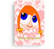 Little Girls are so Sweet  Canvas Print