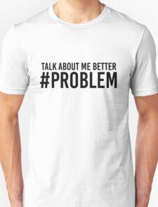 STORMZY TALK ABOUT ME BETTER #PROBLEM T-Shirt