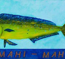The Mahi - Mahi  by Jose  DeLaRosa
