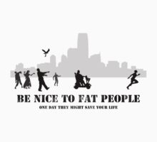 Be Nice to Fat People by Artificialx
