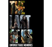 The Last of us Unforgettable Memories Photographic Print