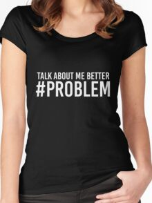 STORMZY TALK ABOUT ME BETTER #PROBLEM Women's Fitted Scoop T-Shirt