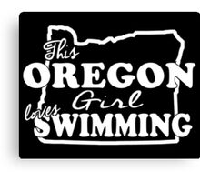 This Oregon Girl Loves Swimming Canvas Print
