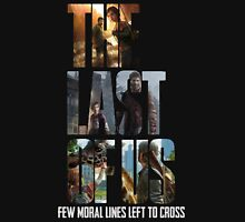 The Last of us Few Moral Lines Left Unisex T-Shirt