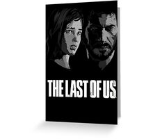 Joel and Ellie the last of us Greeting Card