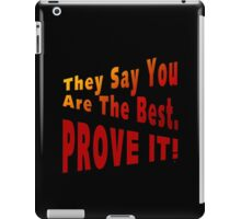 Prove You Are The Best iPad Case/Skin
