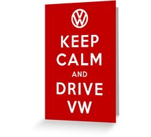 Keep Calm and Drive VW (Version 01) Greeting Card