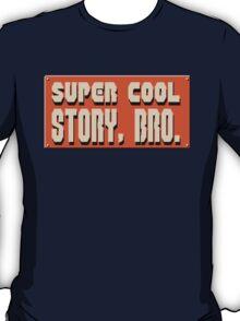 Super Cool Story, Bro T-Shirt
