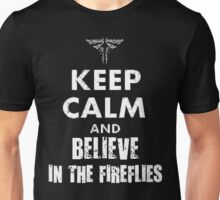 Keep Calm and Believe in the Fireflies Unisex T-Shirt