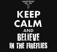 Keep Calm and Believe in the Fireflies T-Shirt