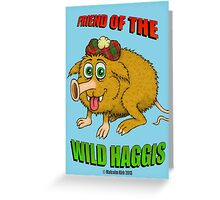 Friend of The Wild Haggis Greeting Card