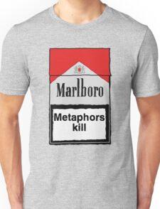 Metaphors Kill Unisex T-Shirt