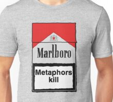 Metaphors Kill Unisex T-Shirt
