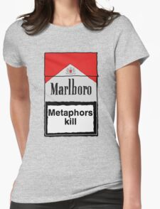 Metaphors Kill Womens Fitted T-Shirt
