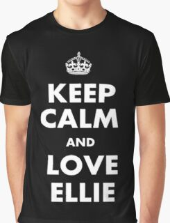 The last of us keep calm and love ellie Graphic T-Shirt