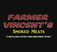 Farmer Vincent's Smoked Meats by MurderTees